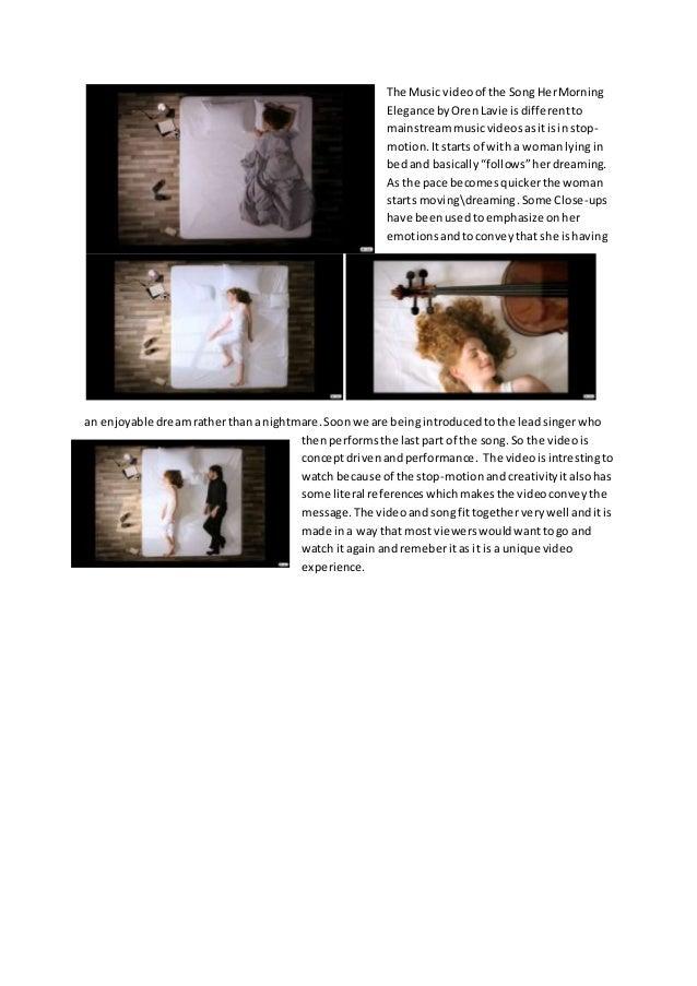 The Music videoof the Song HerMorning Elegance byOrenLavie isdifferentto mainstreammusicvideosasitisinstop- motion.Itstart...