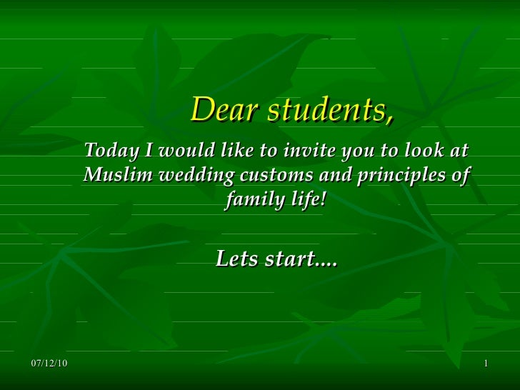 Dear students,   Today  I would like to invite you to look at Muslim wedding customs and principles of family life! Lets s...