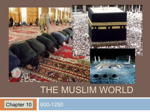 THE MUSLIM WORLD 600-1250Chapter 10Chapter 10