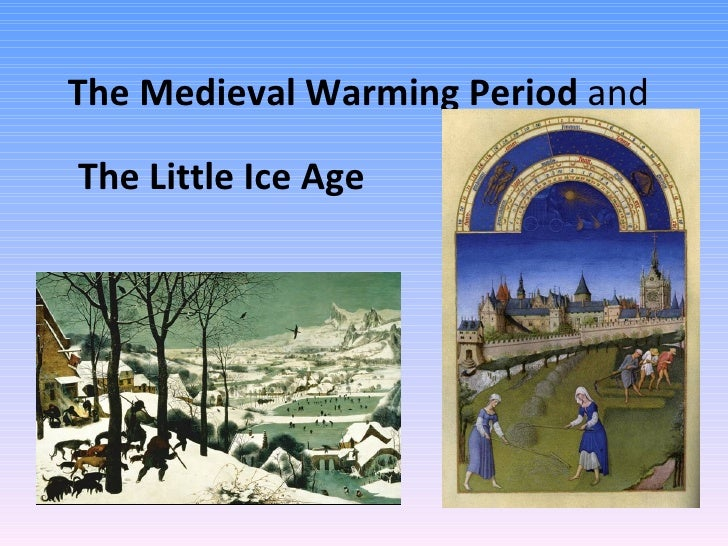 The Medieval Warming Period  and The Little Ice Age