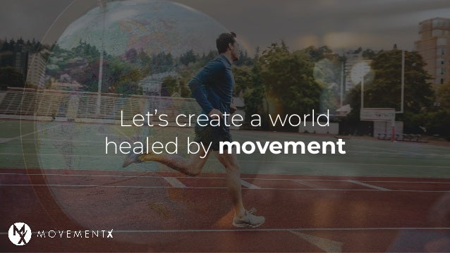 Let's create a world healed by movement