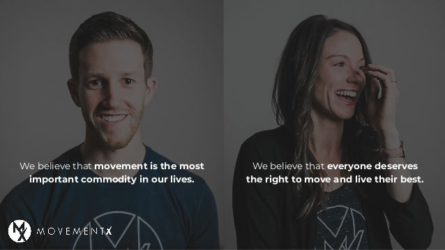 We believe that movement is the most important commodity in our lives. We believe that everyone deserves the right to move...