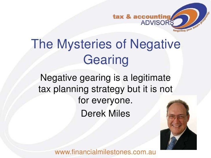The Mysteries of Negative Gearing<br />Negative gearing is a legitimate tax planning strategy but it is not for everyone.<...