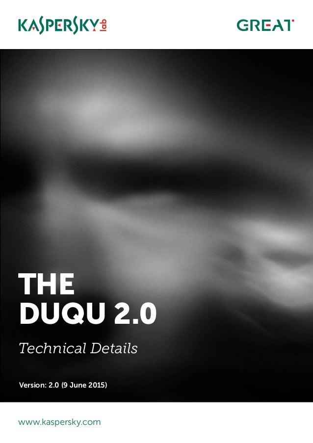 www.kaspersky.com The duqu 2.0 Technical Details Version: 2.0 (9 June 2015)