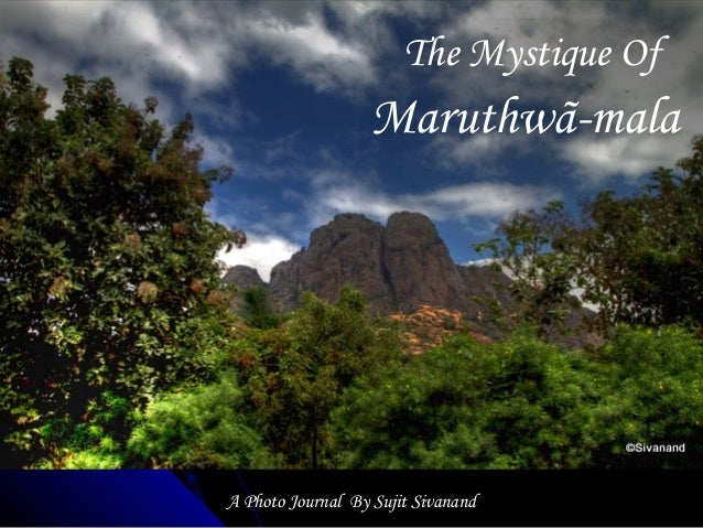 NPHILNPHIL The Mystique Of Maruthwã-mala A Photo Journal By Sujit Sivanand