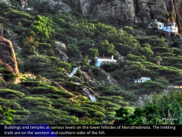 Buildings and temples at various levels on the lower hillsides of Maruthwãmala. The trekking trails are on the western and...