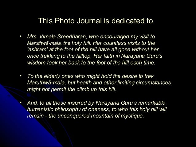 This Photo Journal is dedicated to • Mrs. Vimala Sreedharan, who encouraged my visit to Maruthwã-mala, the holy hill. Her ...