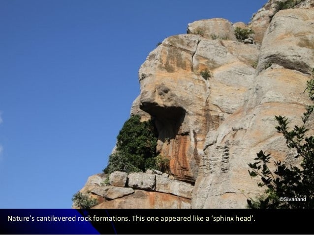 Nature's cantilevered rock formations. This one appeared like a 'sphinx head'.