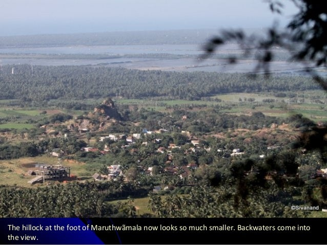 The hillock at the foot of Maruthwãmala now looks so much smaller. Backwaters come into the view.