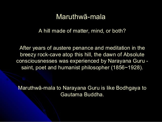 A hill made of matter, mind, or both? Maruthwã-mala After years of austere penance and meditation in the breezy rock-cave ...