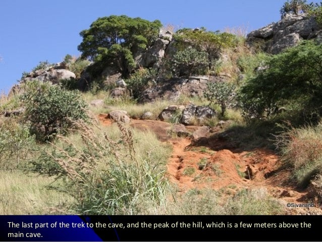 The last part of the trek to the cave, and the peak of the hill, which is a few meters above the main cave.