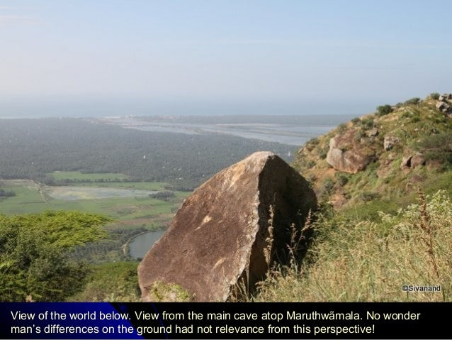 View of the world below. View from the main cave atop Maruthwãmala. No wonder man's differences on the ground had not rele...