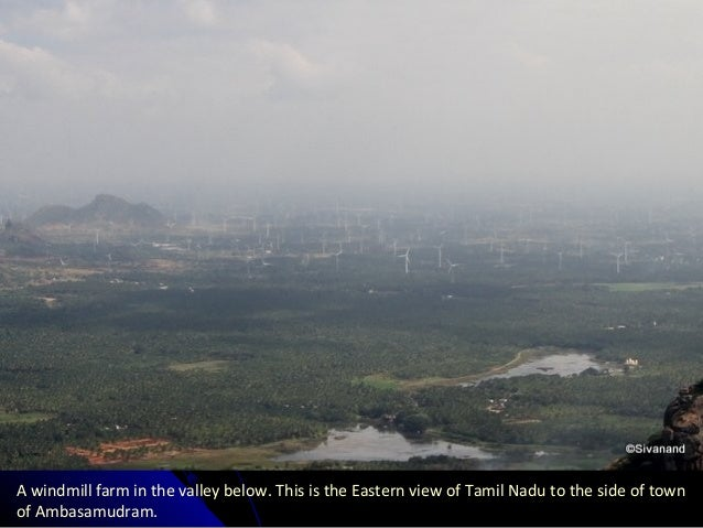 A windmill farm in the valley below. This is the Eastern view of Tamil Nadu to the side of town of Ambasamudram.