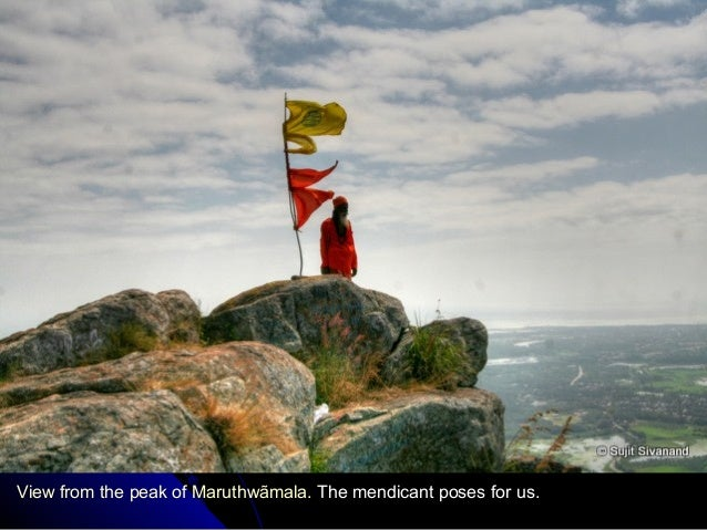 View from the peak of Maruthwãmala. The mendicant poses for us.