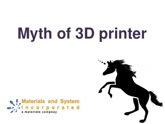 Myth of 3D printer
