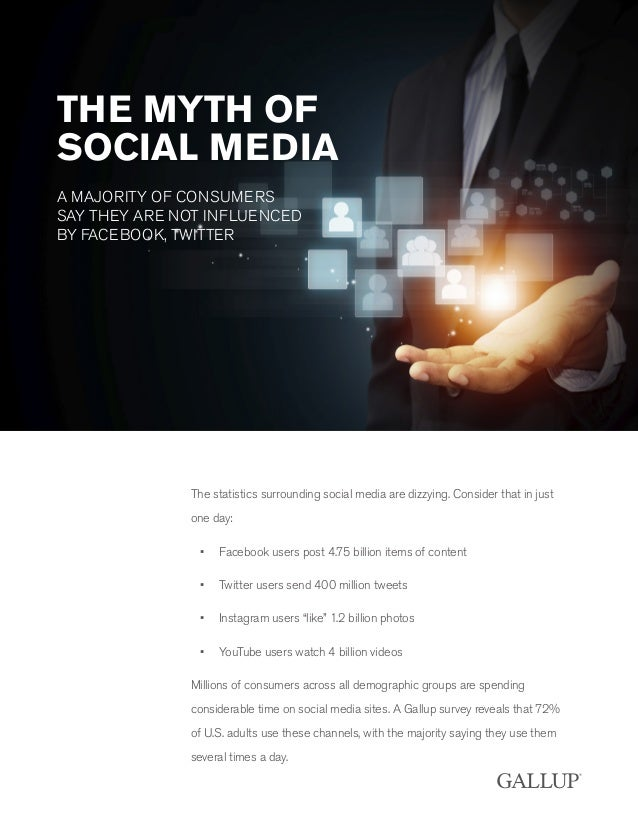 THE MYTH OF SOCIAL MEDIA A MAJORITY OF CONSUMERS SAY THEY ARE NOT INFLUENCED BY FACEBOOK, TWITTER The statistics surroundi...