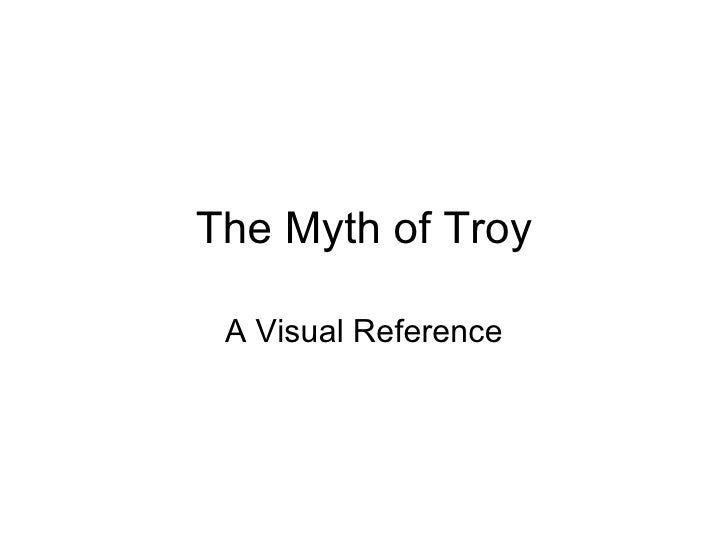 The Myth of Troy A Visual Reference
