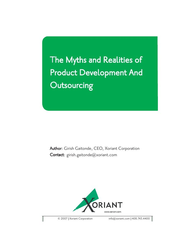 The Myths and Realities of Product Development And Outsourcing     Author: Girish Gaitonde, CEO, Xoriant Corporation Conta...