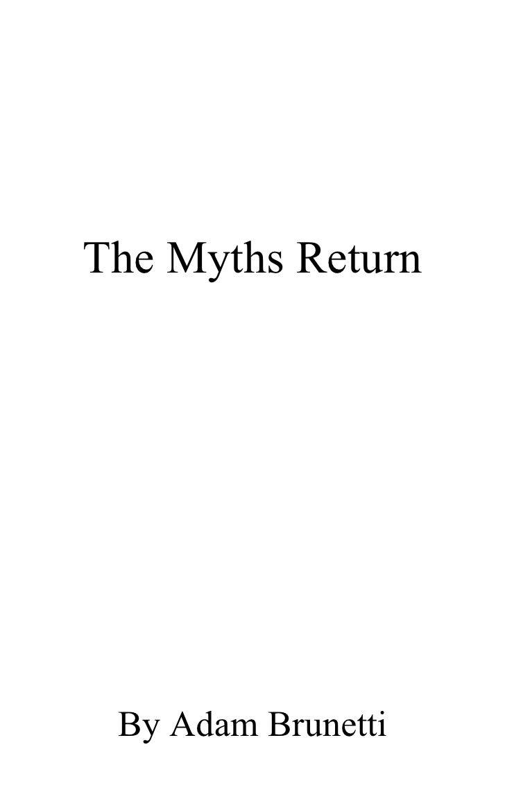 The Myths Return      By Adam Brunetti