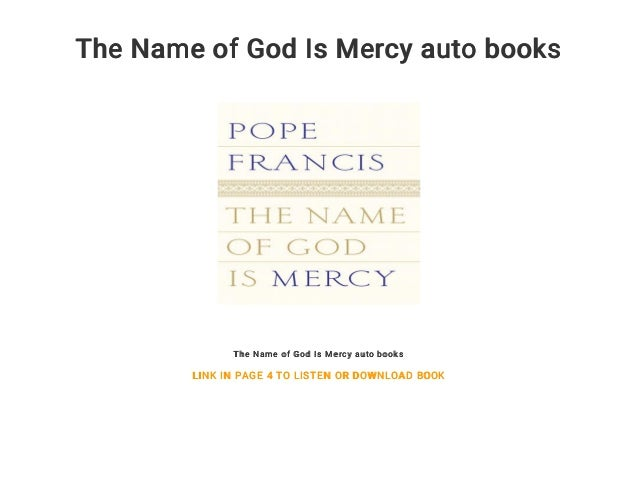 The Name Of God Is Mercy Auto Books