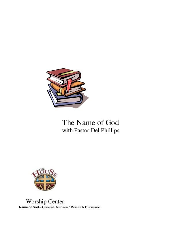 The Name of God                          with Pastor Del Phillips    Worship CenterName of God – General Overview/ Researc...