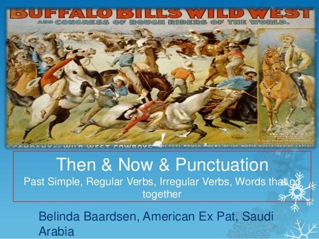 Then & Now & PunctuationPast Simple, Regular Verbs, Irregular Verbs, Words that go                        together   Belin...