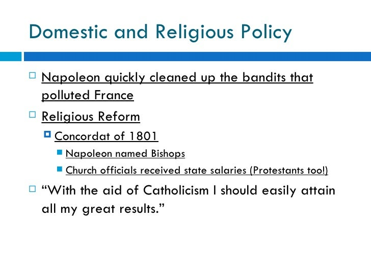 an overview of napoleon bonapartes domestic policy Domestic policy napoleon's domestic policies encompassed a wide range of political and social issues within france his most sweeping changes were the settlement with .