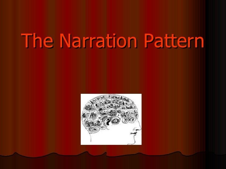 The Narration Pattern