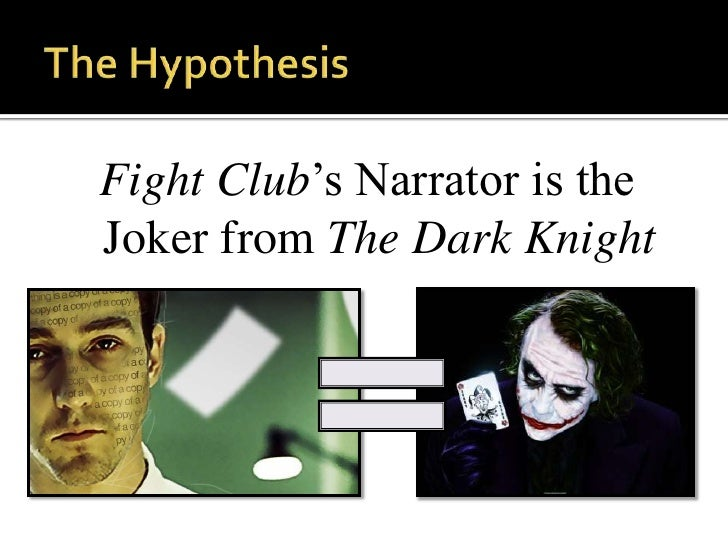 Fight Club's Narrator is theJoker from The Dark Knight