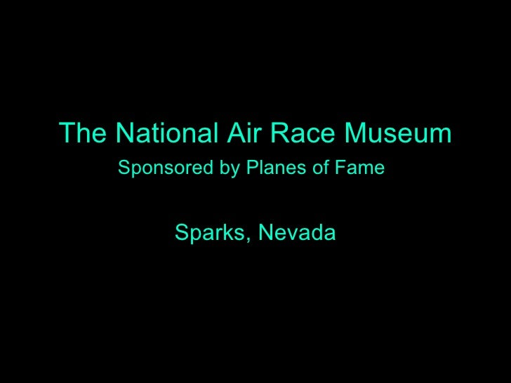The National Air Race Museum Sponsored by Planes of Fame   Sparks, Nevada