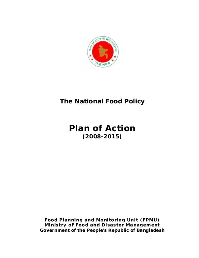 The National Food Policy Plan of Action (2008-2015) Food Planning and Monitoring Unit (FPMU) Ministry of Food and Disaster...