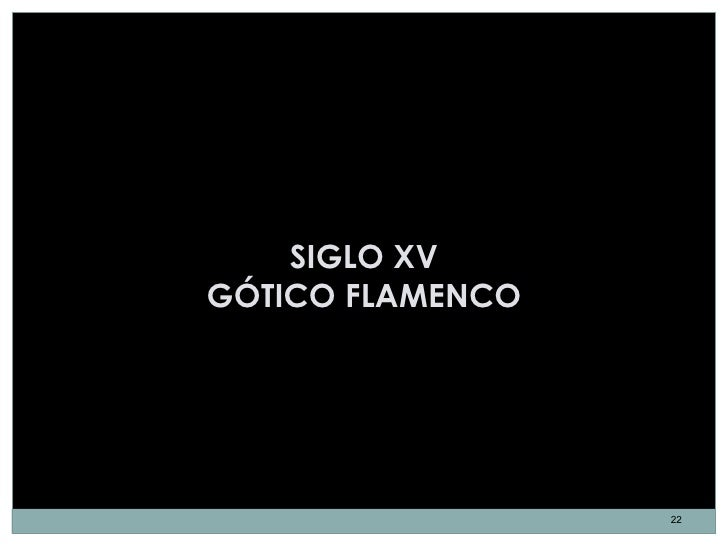 SIGLO XVGÓTICO FLAMENCO                  22