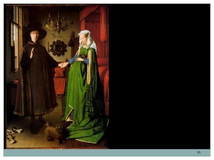 El matrimonio Arnolfini.Jan van Eyck. Óleo sobre roble.82 x 60 cm. 1434.Este asombroso retrato doble atestigua elmatrimoni...