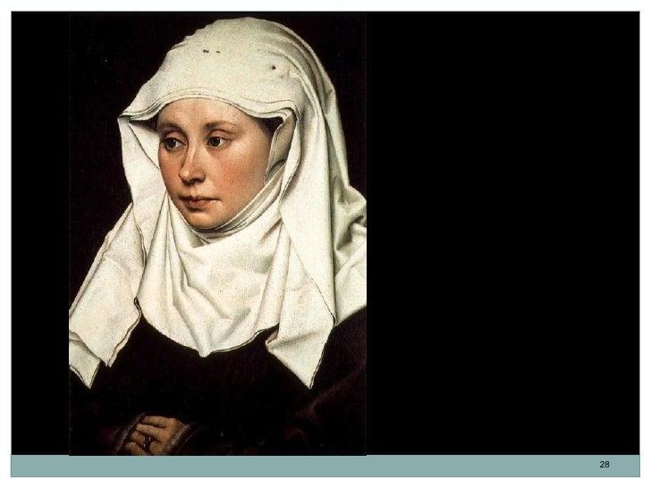 Retrato de una mujer.Robert Campin, Maestro deFlémalle. 40,7 x 27,9 cm.1420-1430.                            28