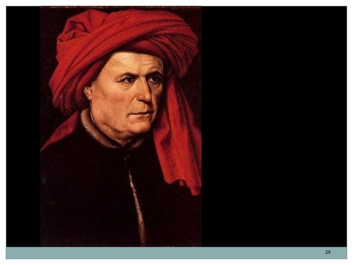 Retrato de un hombre.Robert Campin.Tabla. 40,7 x 28 cm.1400-1410.                    29