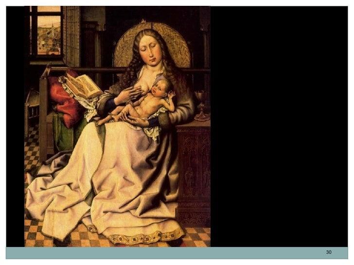La Virgen y el Niño.Robert Campin. Óleo sobre tabla.63,5 x 49,5 cm. 1430.La Virgen se encuentra en un ambientede extremada...