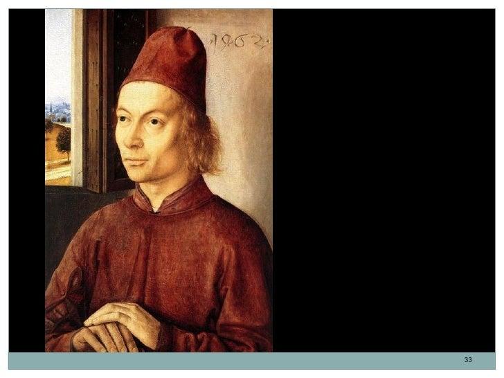 Retrato de un hombre.Dierick Bouts. Óleo sobre tabla.31,8 x 20,3 cm. 1462.                                   33