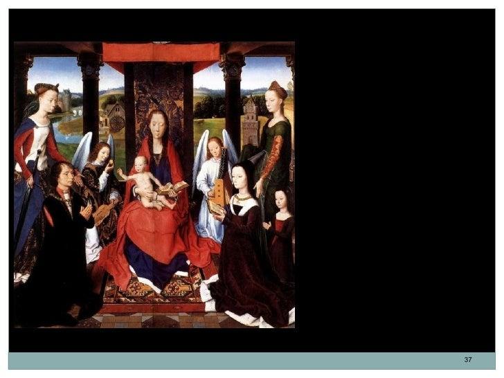 El Tríptico de Donne. Panel central.Hans Memling. 1478.Muestra a la Virgen entronizada conel niño sobre sus rodillas y los...