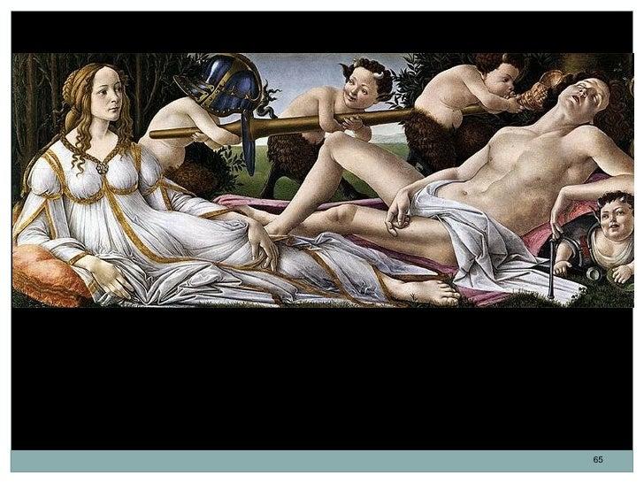 Venus y Marte. Sandro Botticelli. Témpera y óleo sobre tabla. 69 x 173,5 cm. 1485.El tema de la tabla es el triunfo del am...