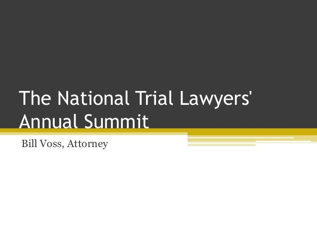The National Trial Lawyers' Annual Summit Bill Voss, Attorney