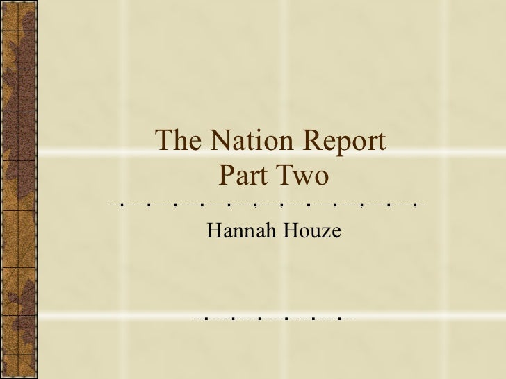 The Nation Report  Part Two Hannah Houze