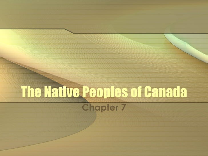 The Native Peoples of Canada Chapter 7