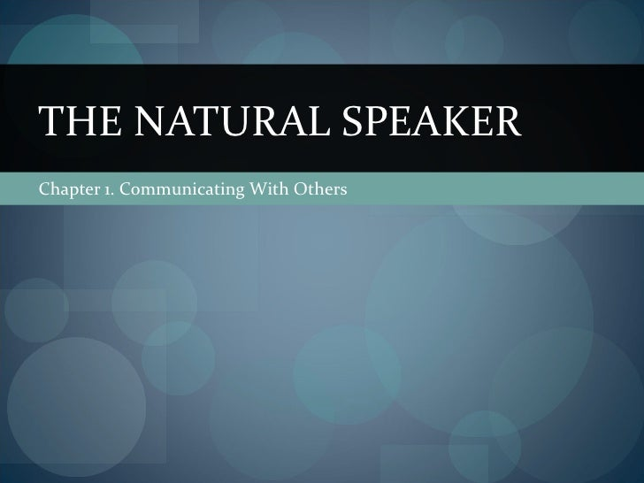 Chapter 1. Communicating With Others THE NATURAL SPEAKER