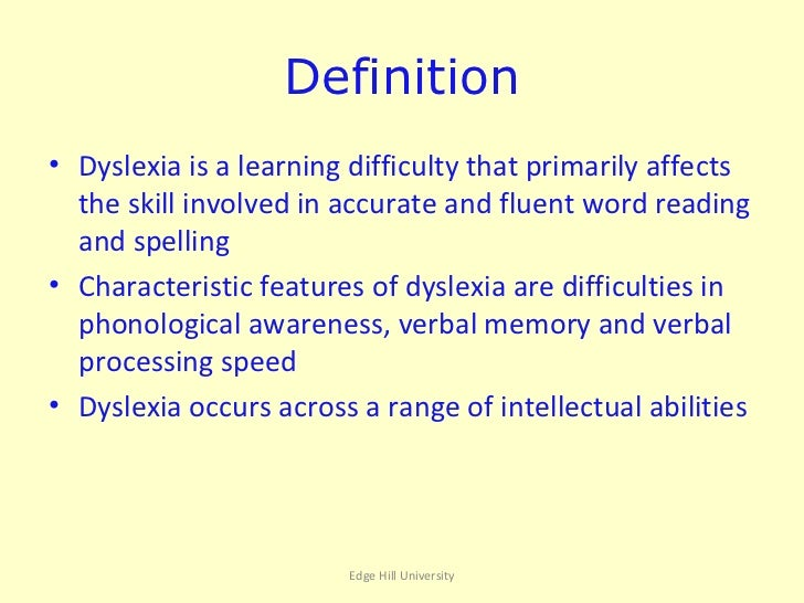 dyslexia and the nature of reading The theories of the etiology of dyslexia have and are evolving with each new generation of dyslexia researchers, and the more recent theories of dyslexia tend to enhance one or more of the older theories as understanding of the nature of dyslexia evolves.