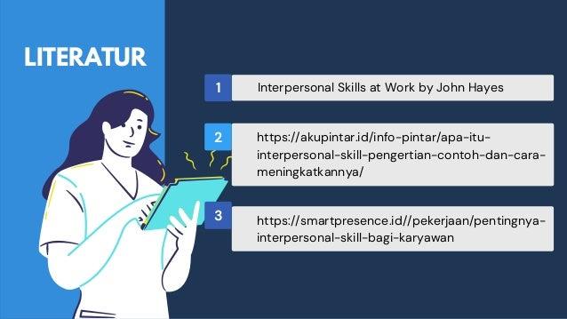 Interpersonal Skills at Work by John Hayes https://akupintar.id/info-pintar/apa-itu- interpersonal-skill-pengertian-contoh...