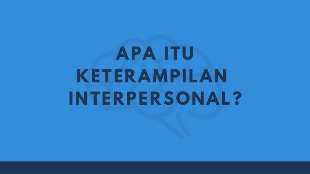 APA ITU KETERAMPILAN INTERPERSONAL?