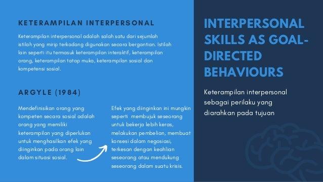 KETERAMPILAN INTERPERSONAL Keterampilan interpersonal adalah salah satu dari sejumlah istilah yang mirip terkadang digunak...