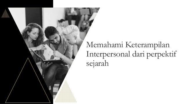 Memahami Keterampilan Interpersonal dari perpektif sejarah