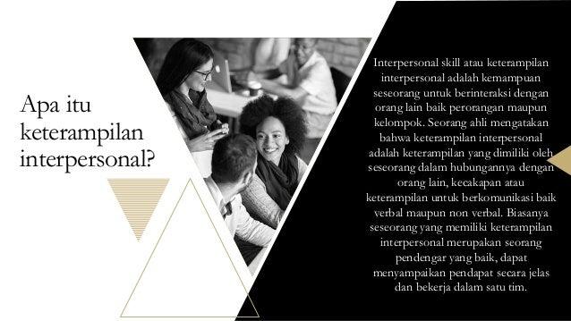 Apa itu keterampilan interpersonal? Interpersonal skill atau keterampilan interpersonal adalah kemampuan seseorang untuk b...