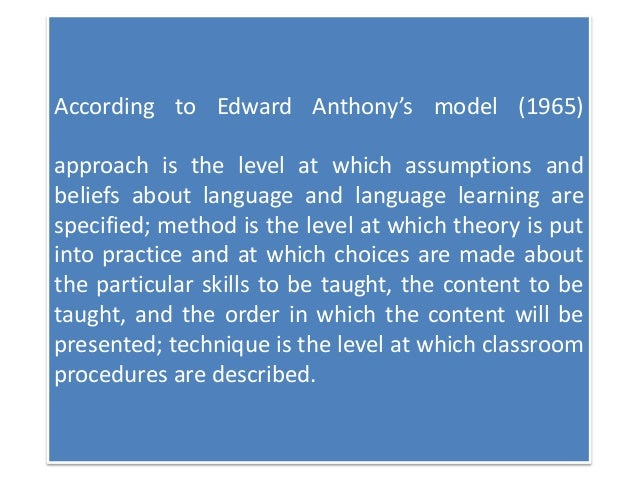 Approach, method and Technique in Language Learning and teaching Slide 3